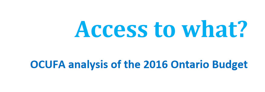 Access to what? OCUFA's full analysis of the 2016 Ontario Budget  Banner Image